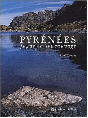Livre Pyrénées, fugue en sol sauvage pdf ebook