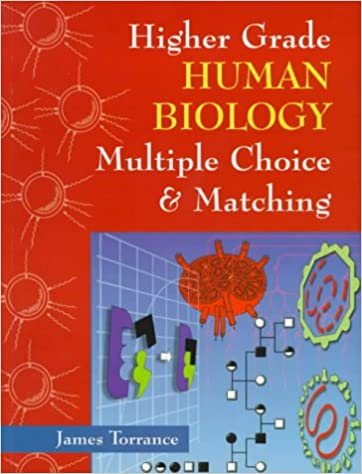 Higher Grade Human Biology: Multiple Choice and Matching: Multiple Choice and Matching (SEM)