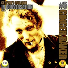 Ginger Baker of Cream - In Conversation 5 Radio/TV Program by Geoffrey Giuliano Narrated by Geoffrey Giuliano