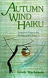 Autumn Wind Haiku: Selected Poems by Kobayashi Issa
