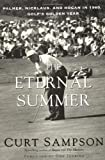 img - for The Eternal Summer: Palmer, Nicklaus, and Hogan in 1960, Golf's Golden Year book / textbook / text book