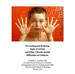 Preventing And Reducing Signs of Autism and Other Chronic Mental Difficulties
