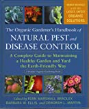 The Organic Gardener's Handbook of Natural Pest and Disease Control, Fern Marshall Bradley and Barbara W. Ellis, 1605295426