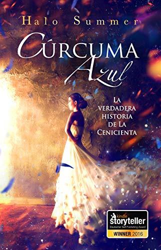 Cúrcuma Azul – La verdadera historia de La Cenicienta por Halo Summer