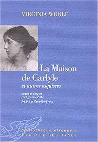 La maison de Carlyle et autres esquisses par Virginia Woolf