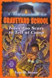 Tales Too Scary to Tell at Camp, Tom B. Stone, 0553484893