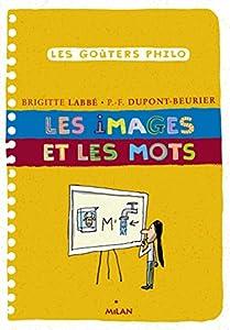 """Afficher """"Les goûters philo n° 43 Les images et les mots"""""""