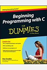 Beginning Programming with C For Dummies Kindle Edition