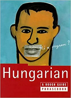 The Rough Guide to Hungarian (A Dictionary Phrasebook)