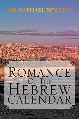 Romance of the Hebrew Calendar Romance Calendar