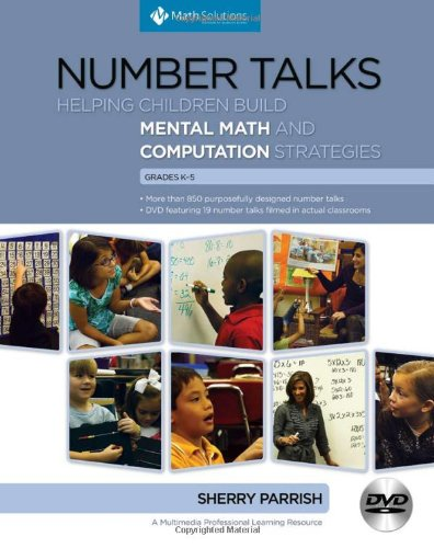 Number Talks: Helping Children Build Mental Math and Computation Strategies, Grades K-5 by Brand: Math Solutions