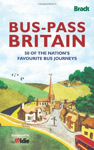 Bus-Pass Britain: 50 Great British Bus Routes. Edited by Nicky Gardner, Susanne Kries (Bradt Travel Guides (Bradt on Britain)) pdf epub