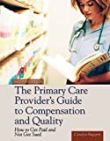 img - for The Primary Care Provider's Guide to Compensation and Quality: Paperback edition book / textbook / text book