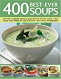 400 Best-Ever Soups, Anne Sheasby, 0754816532