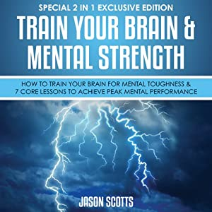 Train Your Brain & Mental Strength Audiobook