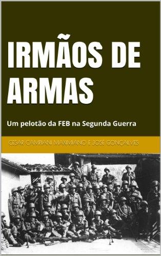 IRMÃOS DE ARMAS por [Maximiano, Cesar Campiani, José Gonçalves]