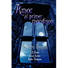 Amor al primer mordisco / Love at First Bite: Cuatro historias de deseo sobrenatural / Four Tales of Supernatural Romance