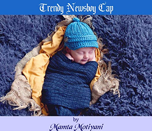 Trendy Newsboy Cap: An Easy Crochet Hat Pattern For Babies & Children