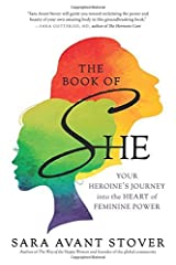 The Book of SHE: Your Heroine's Journey into the Heart of Feminine Power by Sara Avant Stover (2015-10-13)