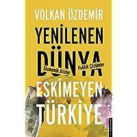 Yenilenen Dünya Eskimeyen Türkiye: Ekonomik Krizler - Politik Çözümler