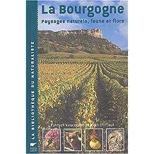 Bourgogne (La): Paysages naturels, faune et flore