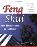 Feng Shui for Business & Office: Cutting-Edge Knowledge from Feng Shui Wisdom