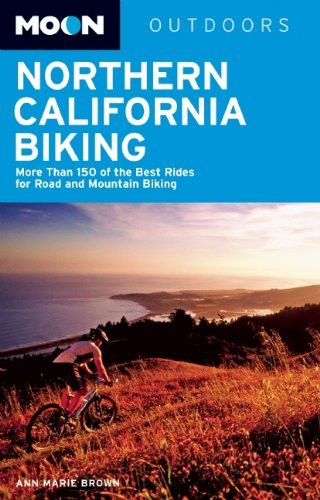 Download By Ann Marie Brown - Moon Northern California Biking: More Than 160 of the Best Rides (Third Edition) (2012-04-25) [Paperback] pdf