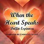 When the Heart Speaks | Delfin Espinosa