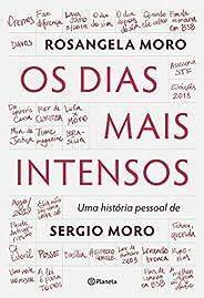 Os dias mais intensos: Uma história pessoal de Sergio Moro