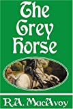 The Grey Horse, Roberta A. MacAvoy, 1585860409