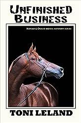 Unfinished Business: Kovak & Quaid Horse Mystery Series (Kovak & Quaid Horse Mysteries Book 3)