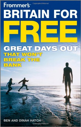 Frommer's Britain For Free: Great Days Out That Won't Break The Bank (Frommer's Free & Dirt Cheap) PDF