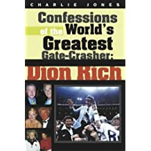 Confessions of the World's Greatest Gate-Crasher: Dion Rich