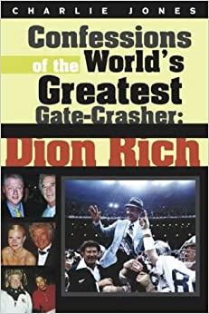 Book Confessions of the World's Greatest Gate-Crasher: Dion Rich