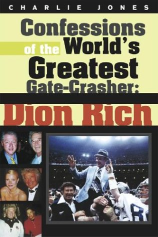 Confessions of the World's Greatest Gate Crasher: Dion Rich PDF