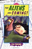 The Aliens Are Coming, Lisa Thiesing, 0525472770