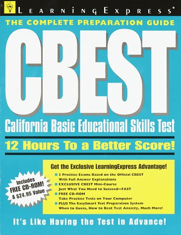 CBEST: California Basic Educational Skills Test (Complete Preparation Guide)
