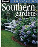 Landscaping Southern Gardens, Editors of Sunset Books, 0376038780