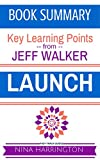 LAUNCH: A Fast-Track Summary of the Jeff Walker Book (Fast-Track Guides)