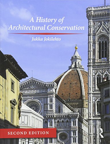 A History of Architectural Conservation by Routledge