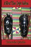 After the Juju Man, Chinwuba Iyizoba, 1461062276