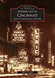 Stepping Out in Cincinnati: Queen City Entertainment 1900-1960 (Images of America)