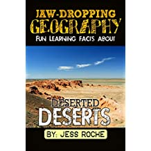 Jaw-Dropping Geography: Fun Learning Facts About Deserted Deserts: Illustrated Fun Learning For Kids