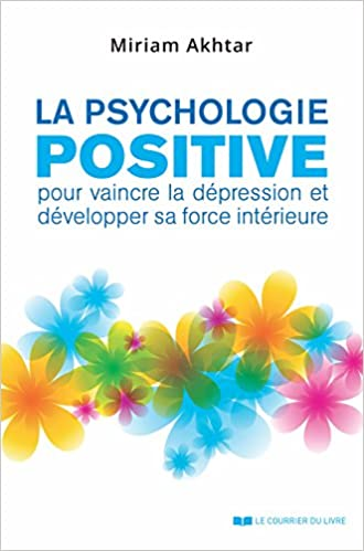 Amazon Fr La Psychologie Positive Pour Vaincre La