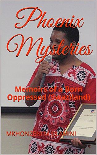 Phoenix Mysteries: Memoirs of a Born Oppressed (Swaziland)