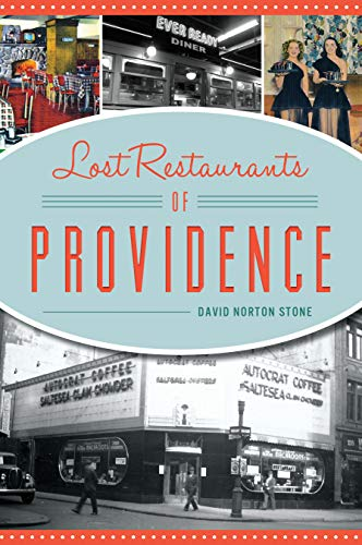 Lost Restaurants of Providence (American Palate) ()