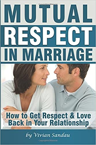 Mutual Respect in Marriage: How to Get Respect and Love Back