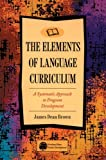 Elements of Language Curriculum : A Systematic Approach to Program Development, Brown, James Dean, 0838458106