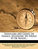 Souvenirs des Cours de France, D'Espagne, de Prusse et de Russie, Jean-François Barrière, 1276138946