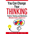Positive Thinking: You Can Change Your Thinking: (2 Books In 1) - Changing Your Life Through Positive Thinking and Meditation For Beginners.